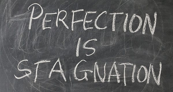 Getting it done is better than getting it perfect