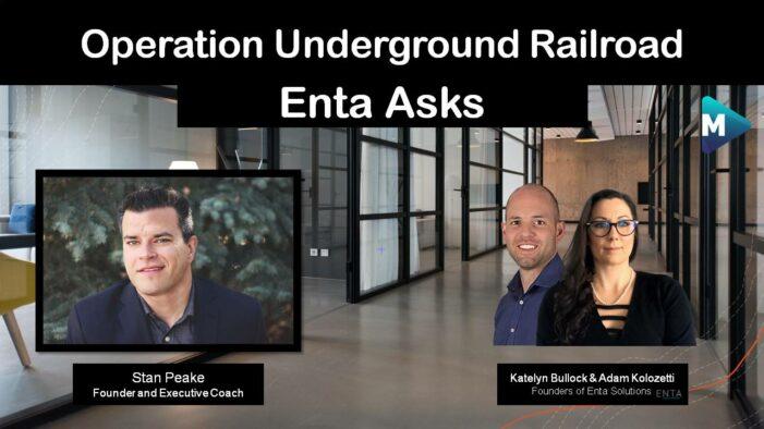 Operation Underground Railroad – Enta Asks