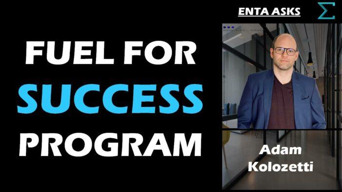 Enta Asks – Fuel for Success Program