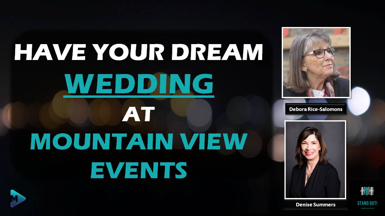 Stand Out! – Have your Dream WEDDING at Mountain View Events