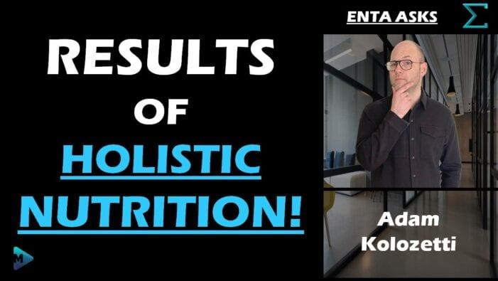 Enta Asks – Results of Holistic Nutrition!