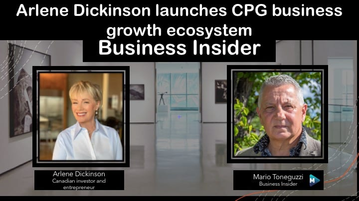 VIDEO: Arlene Dickinson launches business growth ecosystem for CPG