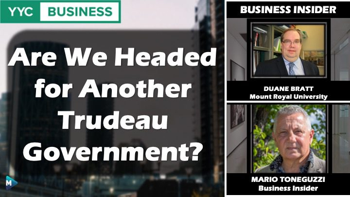 VIDEO: Are We Headed for Another Trudeau Government?