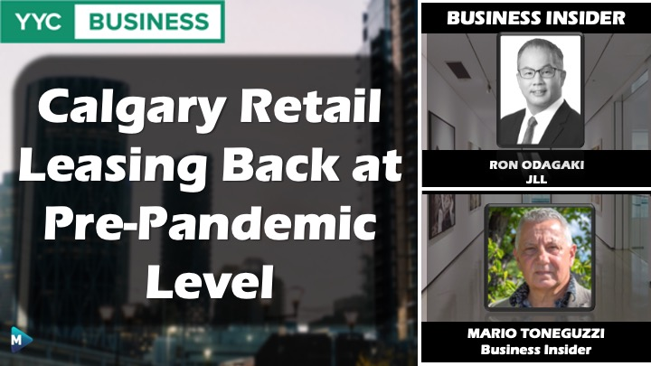 VIDEO: Calgary Retail Leasing Back at Pre-Pandemic Level